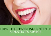 How To Get Stronger Teeth