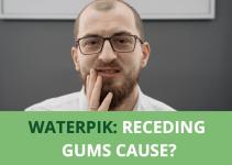 Waterpik: receding gums cause?